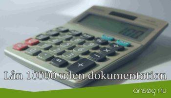 Lån 10000 uden dokumentation