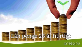 Lån penge 23 år hurtigt