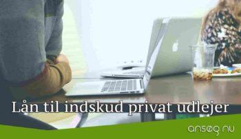 Lån til indskud privat udlejer