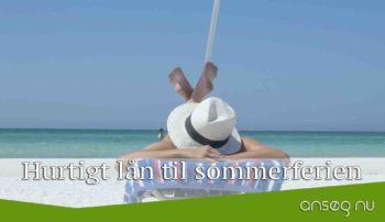 hurtigt lån til sommerferien
